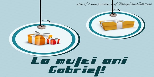 Felicitari de la multi ani   La multi ani Gabriel!