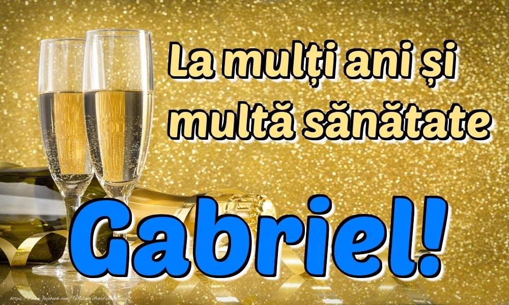 Felicitari de la multi ani | La mulți ani multă sănătate Gabriel!