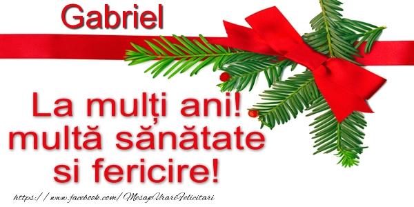 Felicitari de la multi ani | Gabriel La multi ani! multa sanatate si fericire!