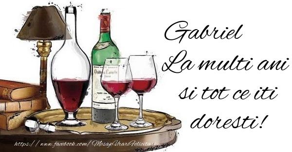 Felicitari de la multi ani   Gabriel La multi ani si tot ce iti doresti!
