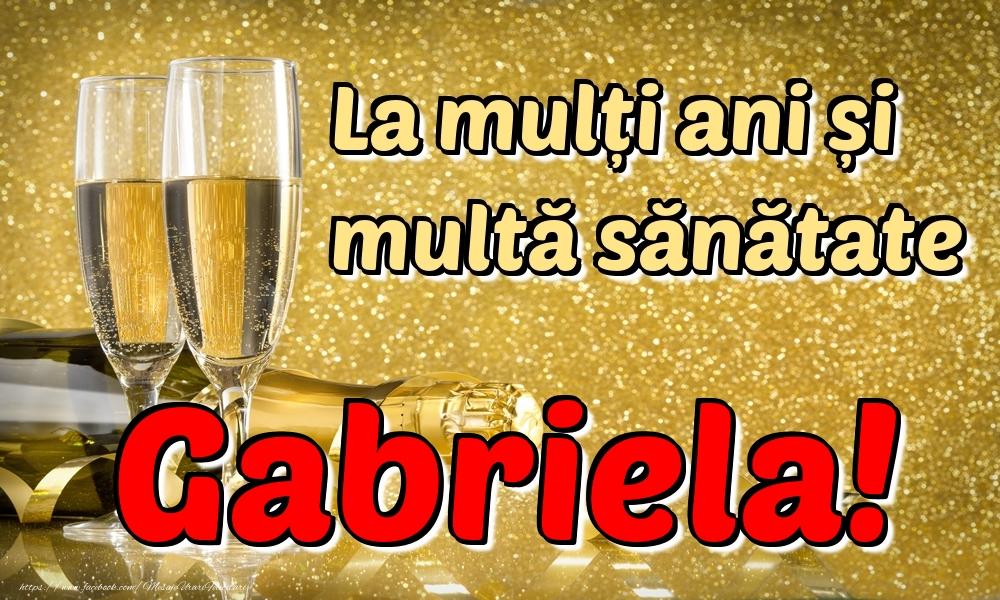 Felicitari de la multi ani   La mulți ani multă sănătate Gabriela!