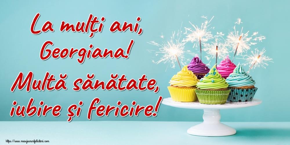 Felicitari de la multi ani | La mulți ani, Georgiana! Multă sănătate, iubire și fericire!