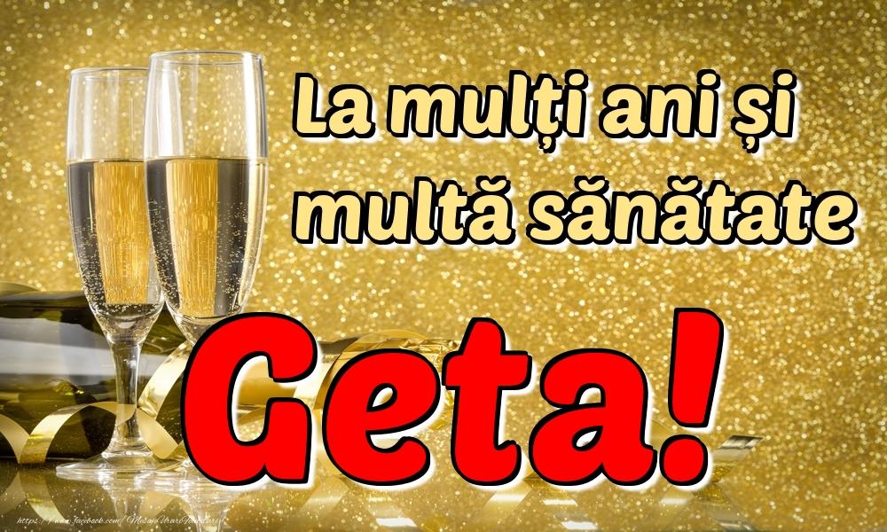Felicitari de la multi ani | La mulți ani multă sănătate Geta!