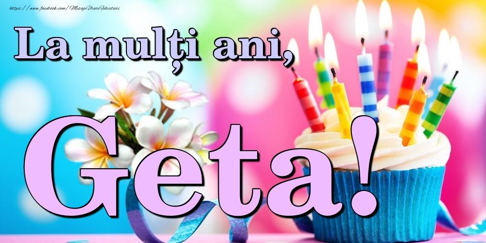 Felicitari de la multi ani | La mulți ani, Geta!
