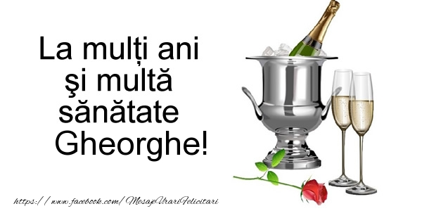 Felicitari de la multi ani | La multi ani si multa sanatate Gheorghe!