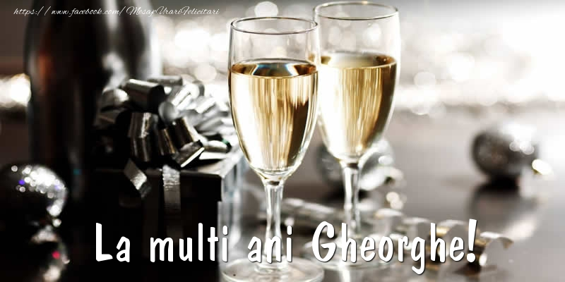 Felicitari de la multi ani   La multi ani Gheorghe!