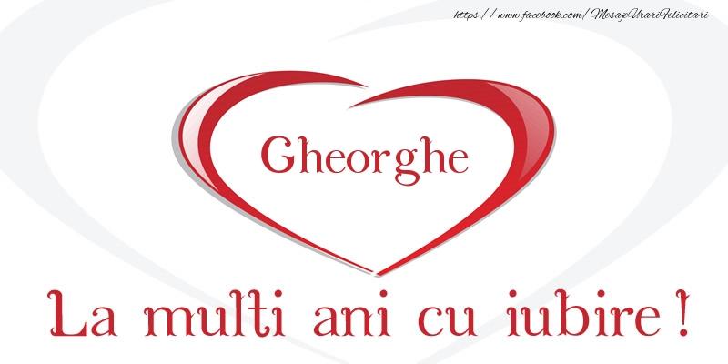 Felicitari de la multi ani | Gheorghe La multi ani cu iubire!