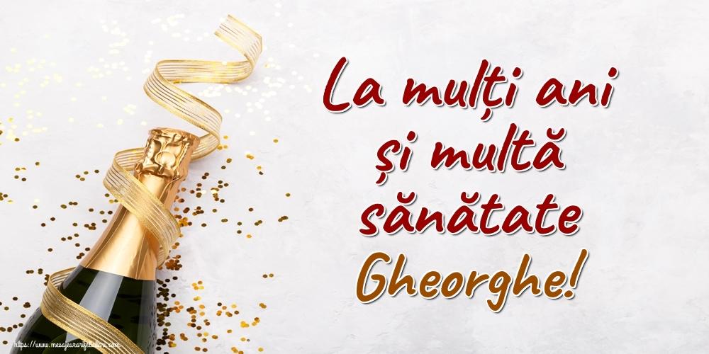 Felicitari de la multi ani | La mulți ani și multă sănătate Gheorghe!