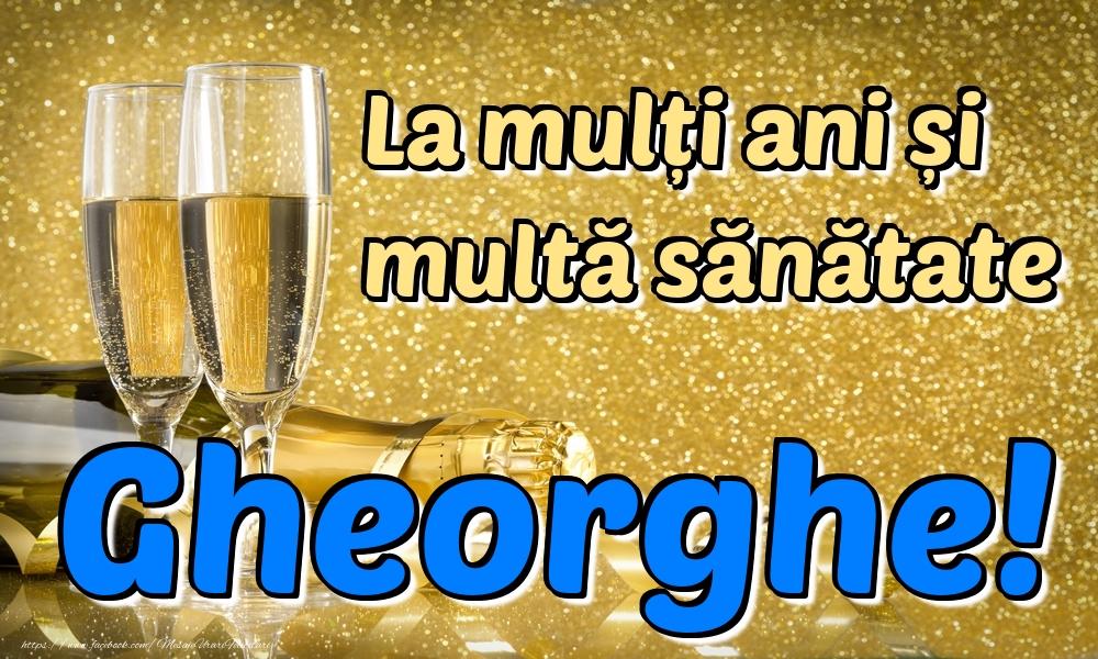 Felicitari de la multi ani | La mulți ani multă sănătate Gheorghe!