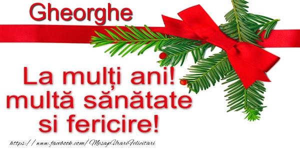 Felicitari de la multi ani   Gheorghe La multi ani! multa sanatate si fericire!