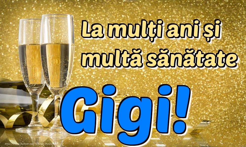 Felicitari de la multi ani   La mulți ani multă sănătate Gigi!