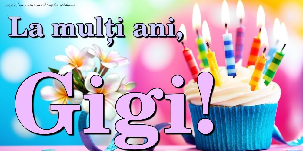Felicitari de la multi ani   La mulți ani, Gigi!