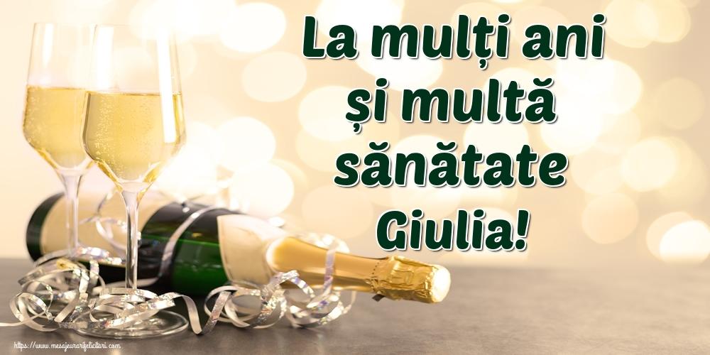 Felicitari de la multi ani   La mulți ani și multă sănătate Giulia!