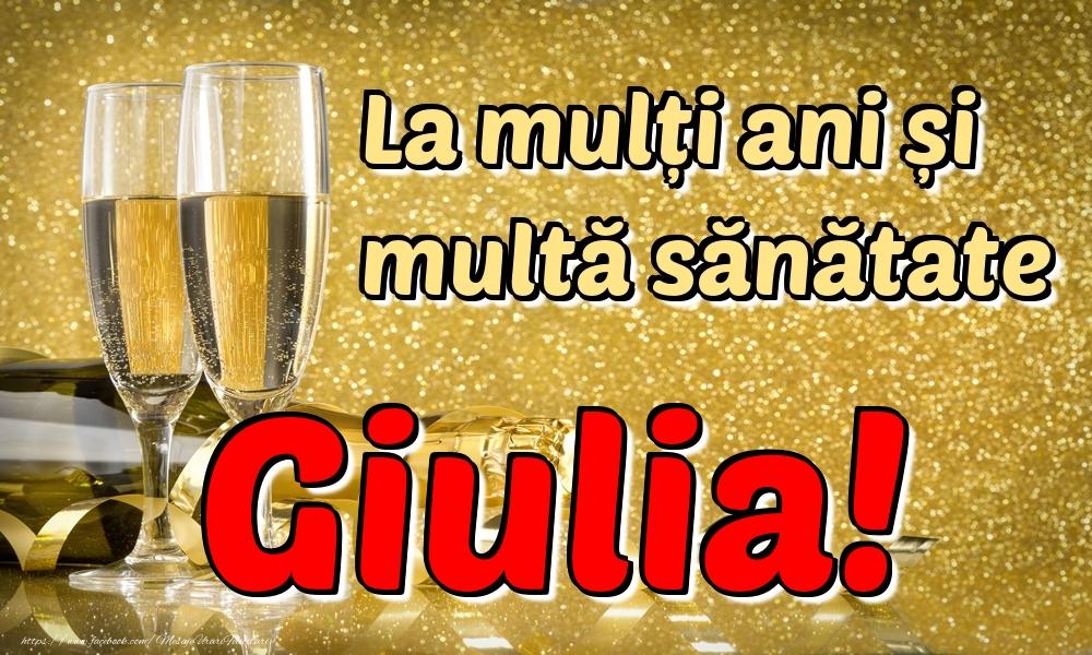 Felicitari de la multi ani   La mulți ani multă sănătate Giulia!