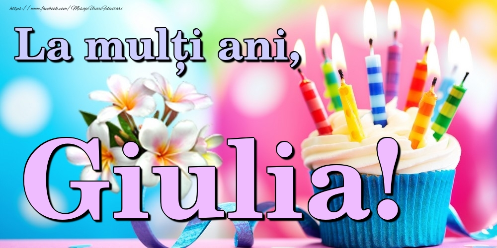 Felicitari de la multi ani   La mulți ani, Giulia!