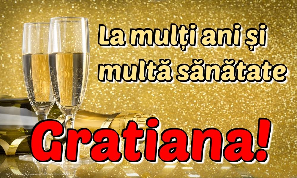 Felicitari de la multi ani   La mulți ani multă sănătate Gratiana!