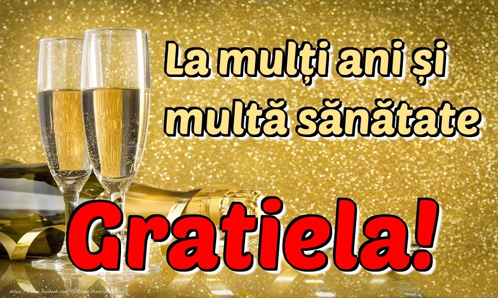 Felicitari de la multi ani | La mulți ani multă sănătate Gratiela!