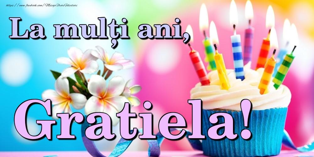 Felicitari de la multi ani | La mulți ani, Gratiela!