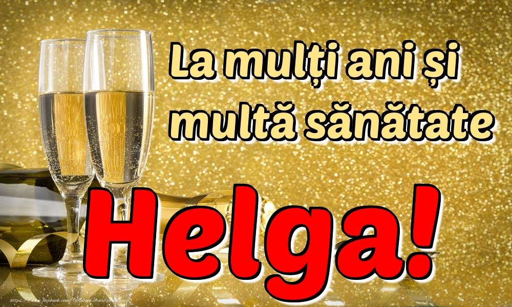 Felicitari de la multi ani | La mulți ani multă sănătate Helga!