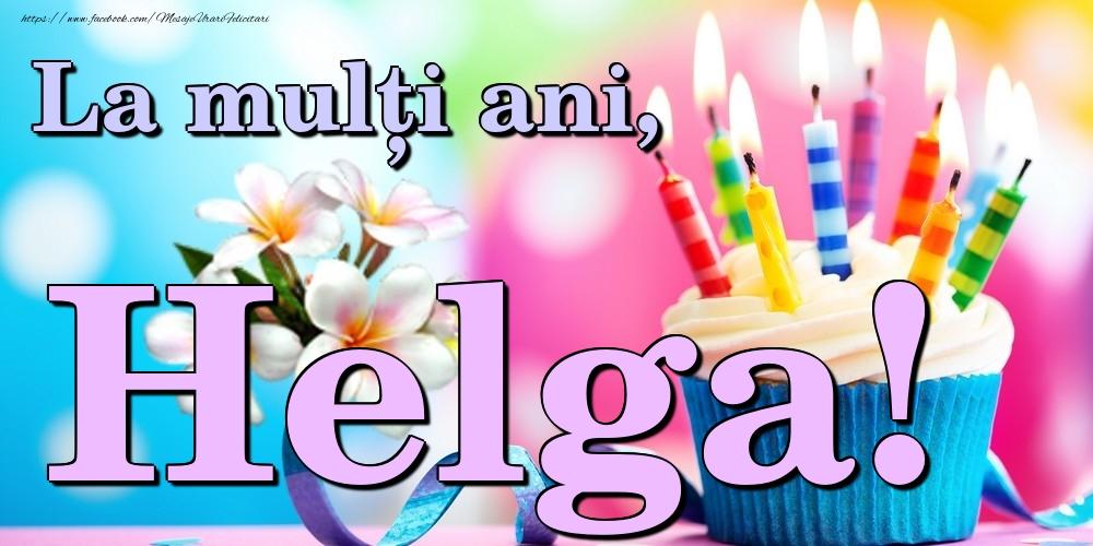 Felicitari de la multi ani | La mulți ani, Helga!