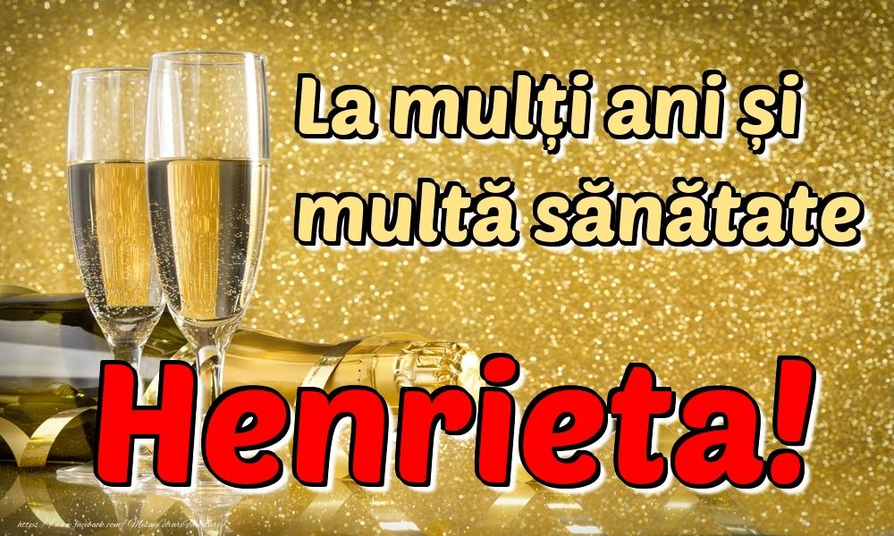 Felicitari de la multi ani | La mulți ani multă sănătate Henrieta!