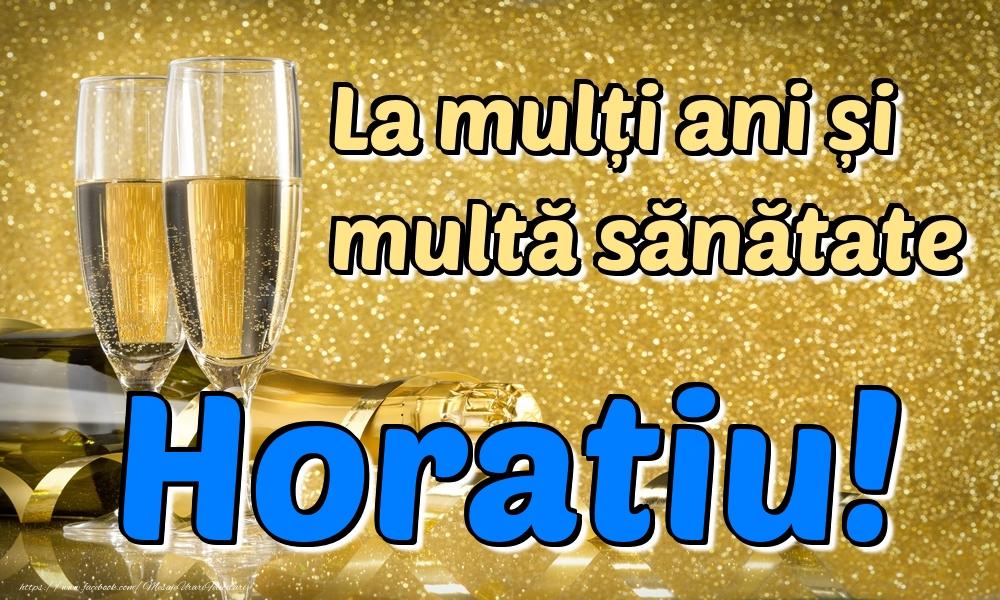 Felicitari de la multi ani | La mulți ani multă sănătate Horatiu!