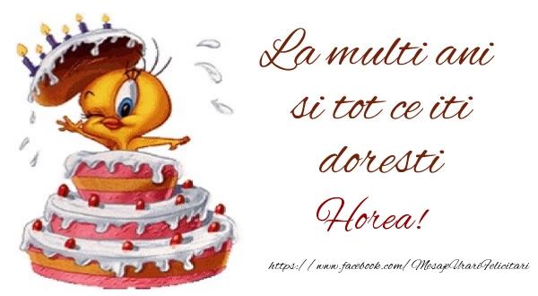 Felicitari de la multi ani | La multi ani si tot ce iti doresti Horea!