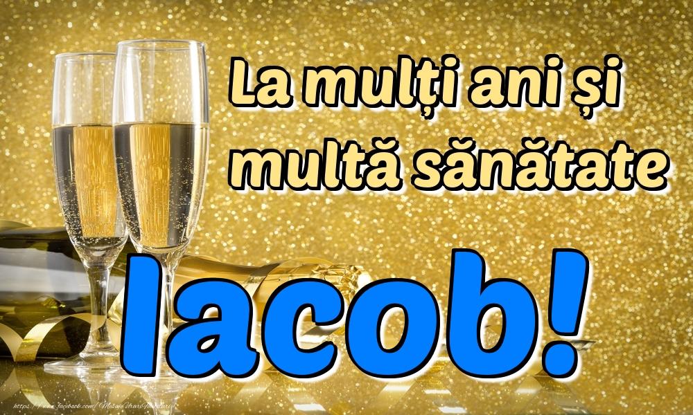 Felicitari de la multi ani | La mulți ani multă sănătate Iacob!