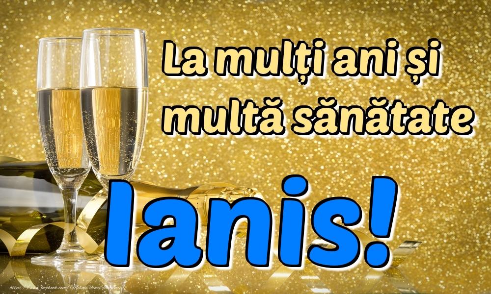 Felicitari de la multi ani   La mulți ani multă sănătate Ianis!