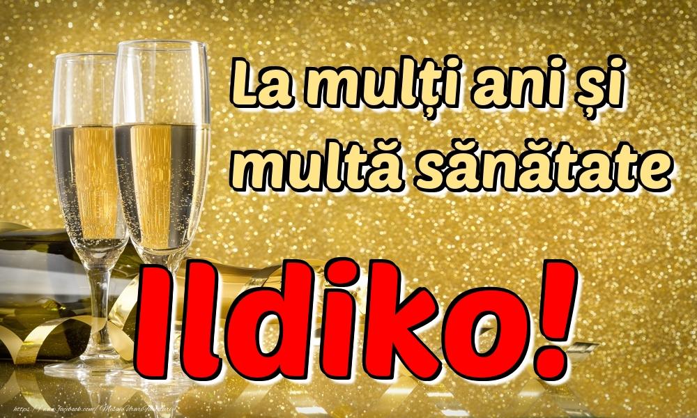 Felicitari de la multi ani | La mulți ani multă sănătate Ildiko!