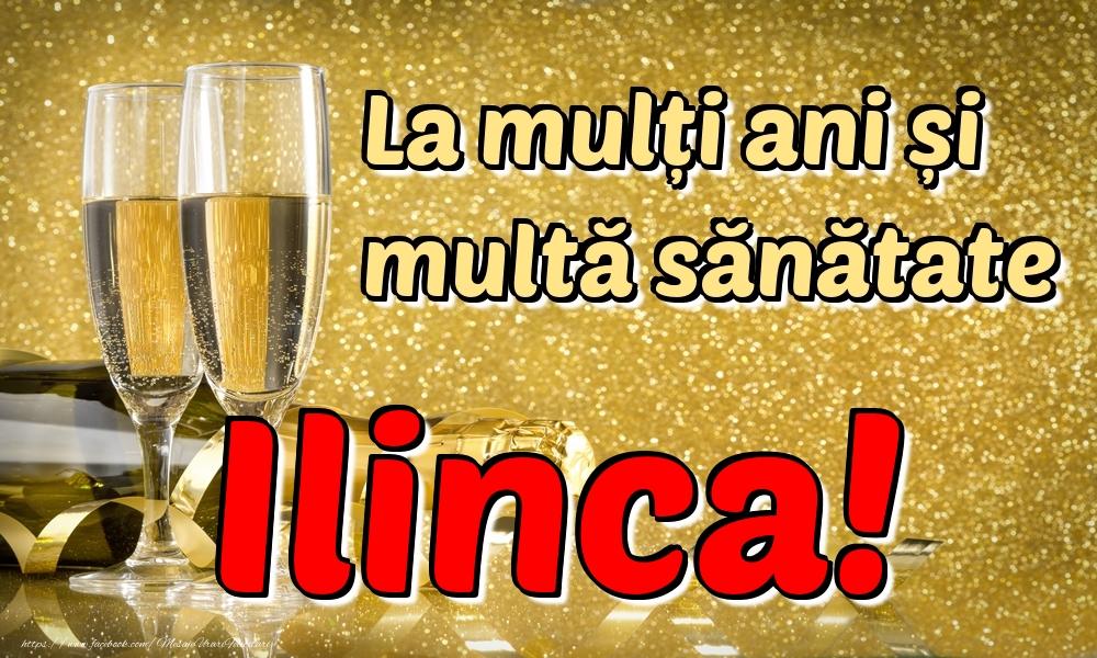 Felicitari de la multi ani | La mulți ani multă sănătate Ilinca!