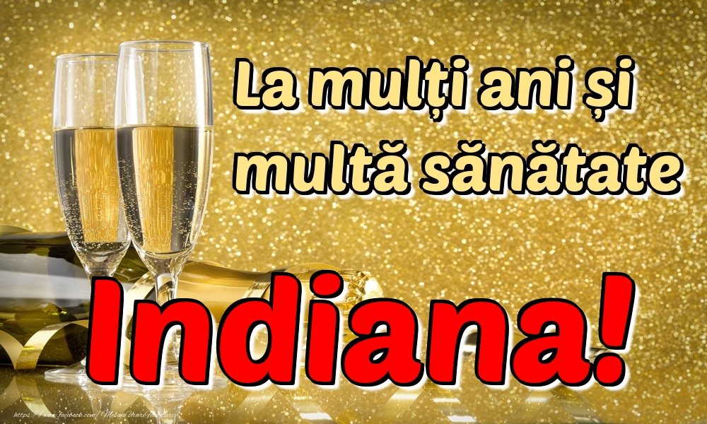 Felicitari de la multi ani | La mulți ani multă sănătate Indiana!