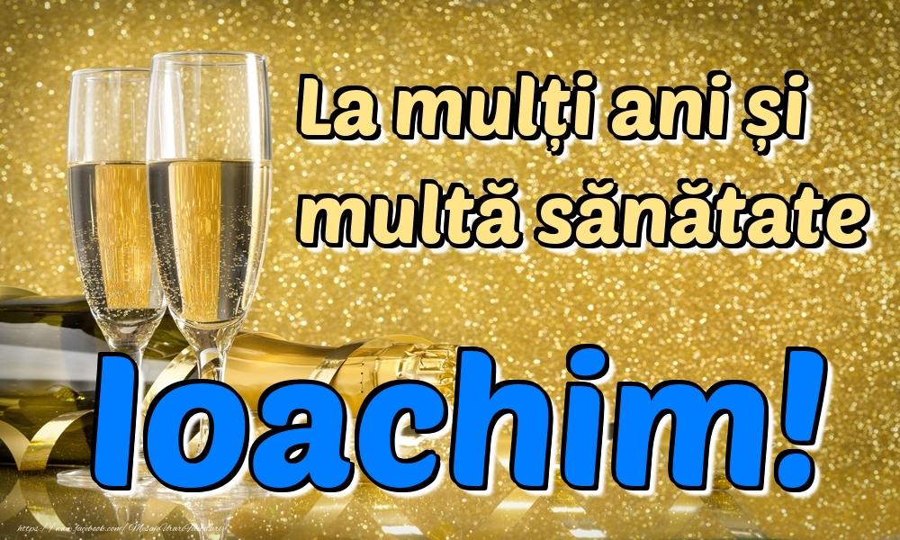 Felicitari de la multi ani | La mulți ani multă sănătate Ioachim!