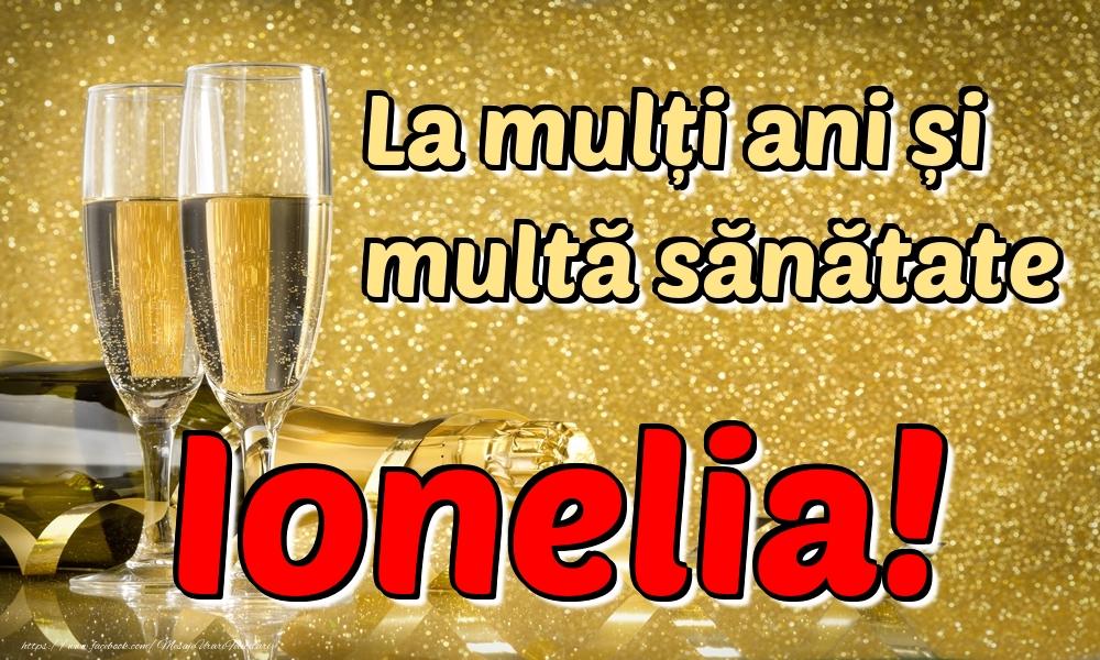 Felicitari de la multi ani | La mulți ani multă sănătate Ionelia!