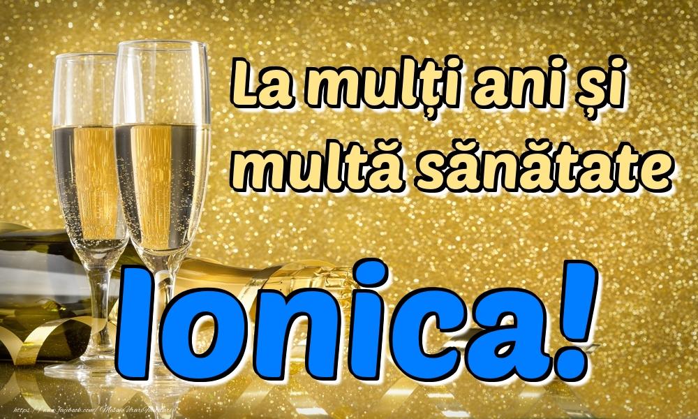 Felicitari de la multi ani | La mulți ani multă sănătate Ionica!