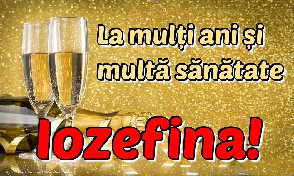 Felicitari de la multi ani | La mulți ani multă sănătate Iozefina!