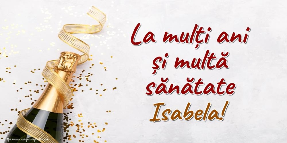 Felicitari de la multi ani   La mulți ani și multă sănătate Isabela!