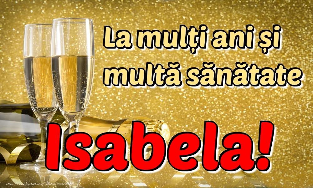 Felicitari de la multi ani   La mulți ani multă sănătate Isabela!