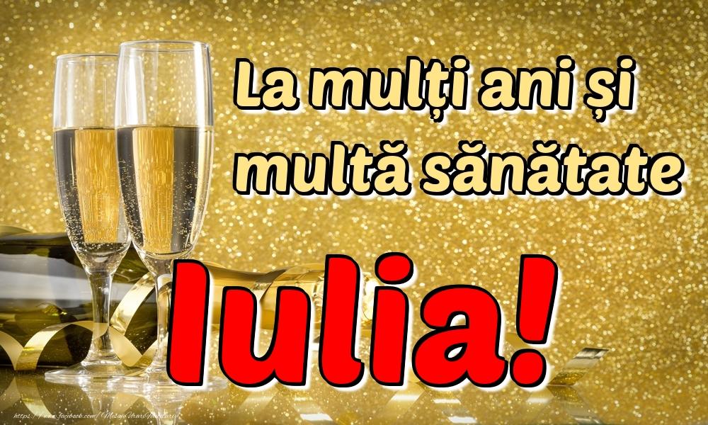 Felicitari de la multi ani | La mulți ani multă sănătate Iulia!