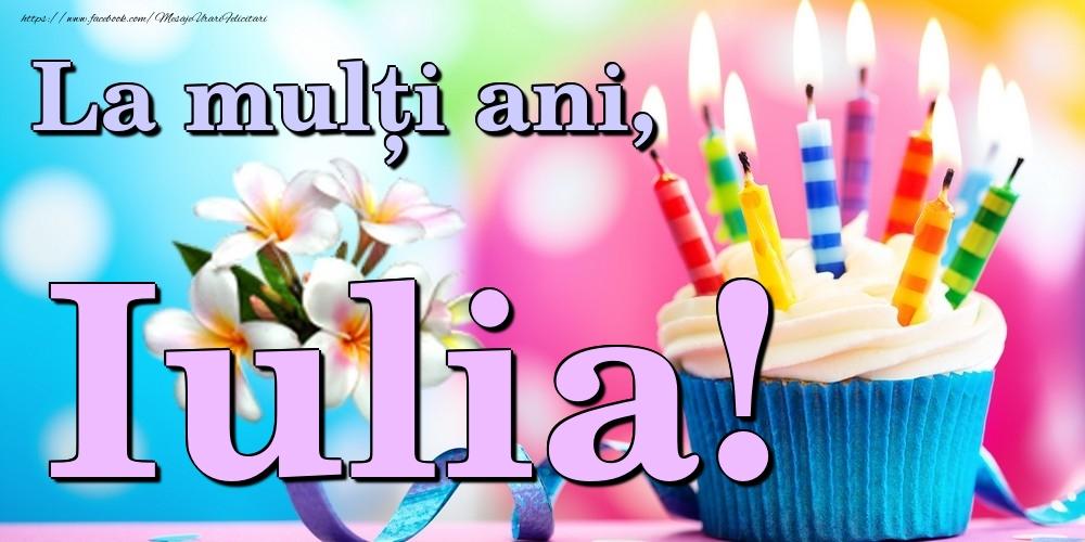 Felicitari de la multi ani | La mulți ani, Iulia!