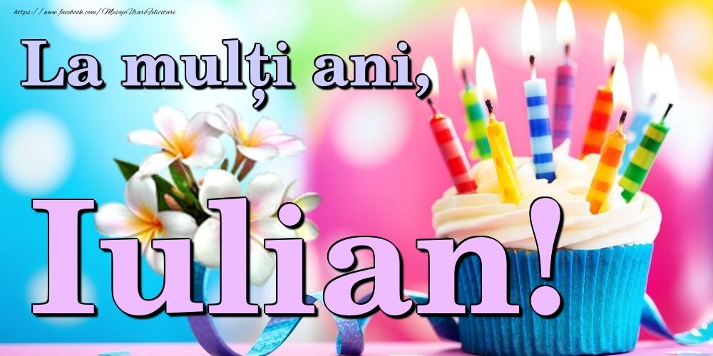 Felicitari de la multi ani | La mulți ani, Iulian!
