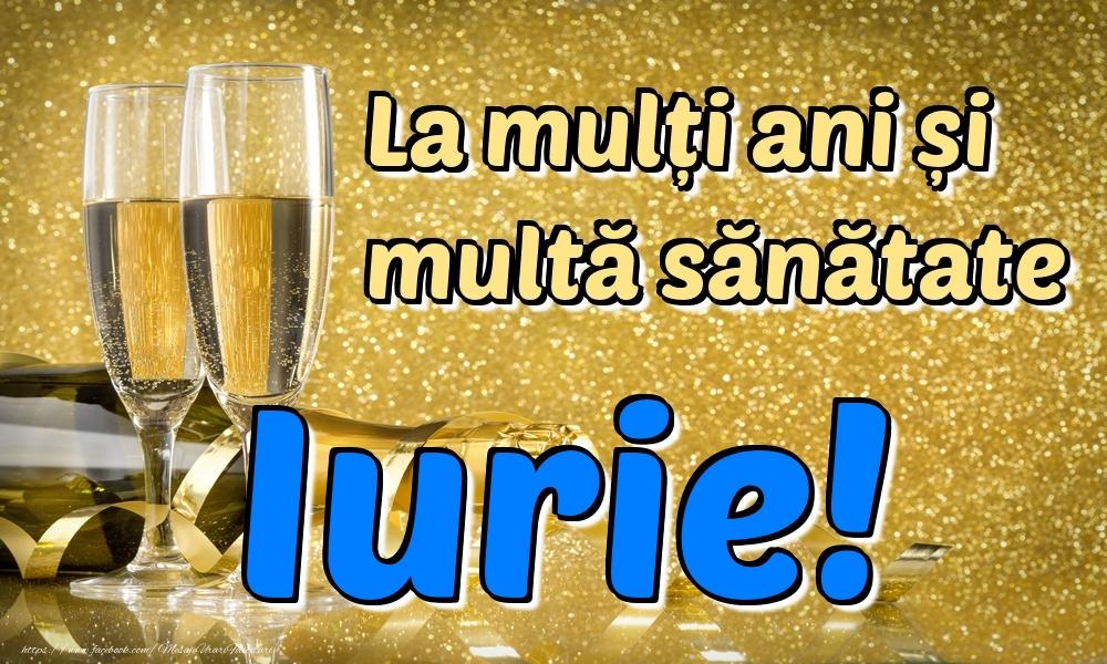 Felicitari de la multi ani | La mulți ani multă sănătate Iurie!