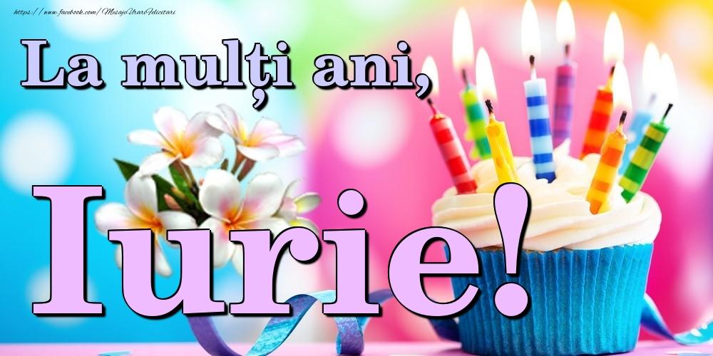 Felicitari de la multi ani | La mulți ani, Iurie!