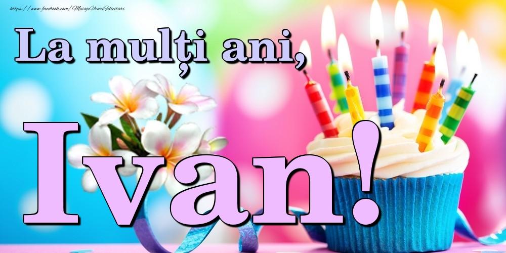 Felicitari de la multi ani   La mulți ani, Ivan!