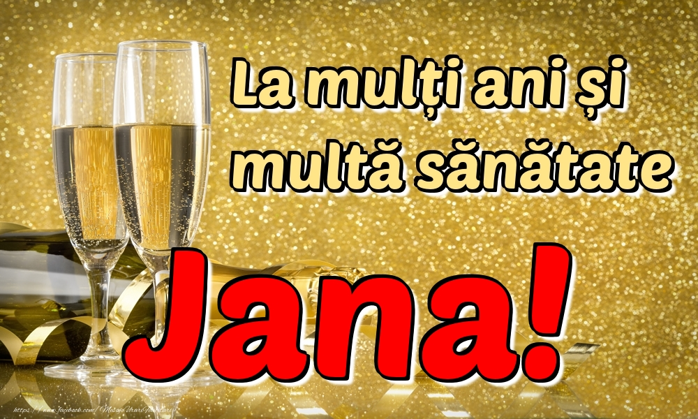 Felicitari de la multi ani | La mulți ani multă sănătate Jana!