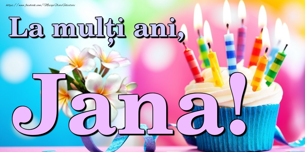 Felicitari de la multi ani | La mulți ani, Jana!