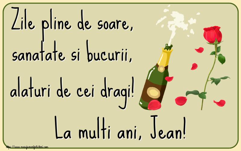 Felicitari de la multi ani | Zile pline de soare, sanatate si bucurii, alaturi de cei dragi! La multi ani, Jean!