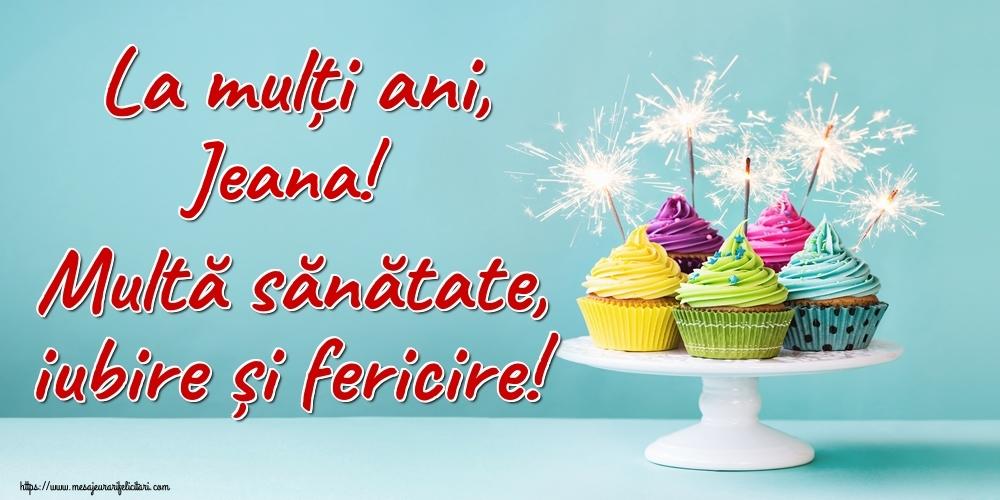 Felicitari de la multi ani | La mulți ani, Jeana! Multă sănătate, iubire și fericire!