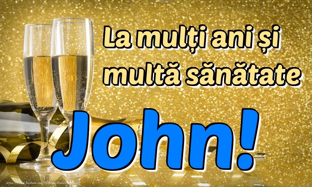 Felicitari de la multi ani | La mulți ani multă sănătate John!