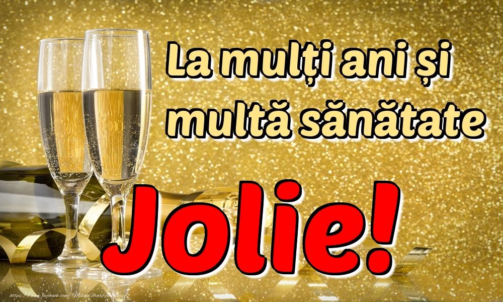 Felicitari de la multi ani | La mulți ani multă sănătate Jolie!